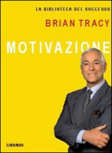 Motivazione - Brian Tracy | Thecosgala.com