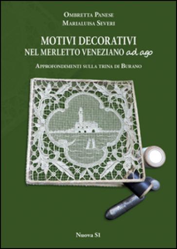 Motivi decorativi nel merletto veneziano ad ago. Approfondimenti sulla trina di Burano - Ombretta Panese pdf epub