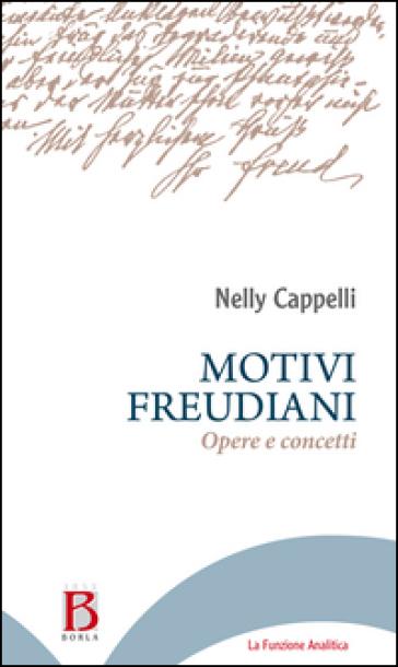 Motivi freudiani. Opere e concetti - Nelly Cappelli |