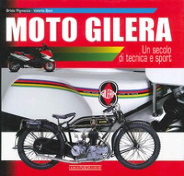 Moto Gilera. Un secolo di tecnica e sport - Valerio Boni   Rochesterscifianimecon.com