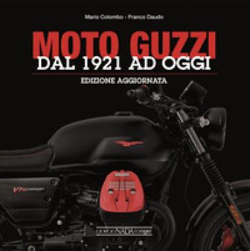Moto Guzzi. Dal 1921 ad oggi - Mario Colombo pdf epub