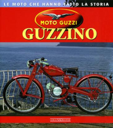 Moto Guzzi Guzzino. Ediz. illustrata - Massimo Chierici |