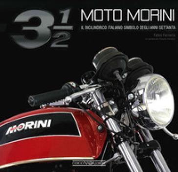 Moto Morini 3 1/2. Il bicilindrico simbolo degli anni Settanta - Fabio Ferrario   Thecosgala.com