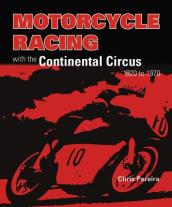 Motorcycle Racing with the Continental Circus 1920 to 1970