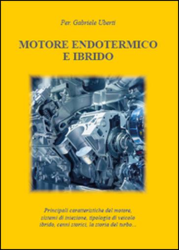Motore endotermico ed ibrido - Gabriele Uberti   Thecosgala.com