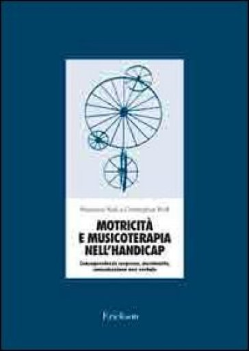 Motricità e musicoterapia nell'handicap. Consapevolezza corporea, movimento, comunicazione non verbale. Con 2 CD Audio - Marianne Knill |