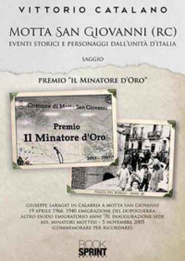 Motta San Giovanni (RC). Eventi storici e personaggi dall'unità d'Italia - Vittorio Catalano | Kritjur.org