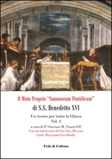 Il Motu proprio «Summorum Pontificum» di S.S. Benedetto XVI. Una speranza per tutta la Chiesa. 4: Un tesoro per tutta la Chiesa - V. Nuara  