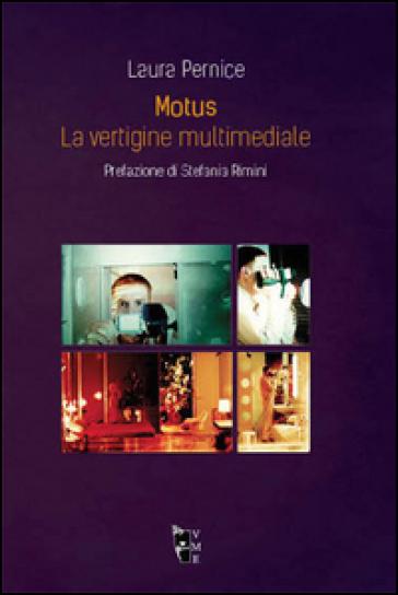Motus. La vertigine multimediale - Laura Pernice | Thecosgala.com