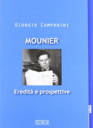 Mounier: eredità e prospettive - Sergio Campanini |