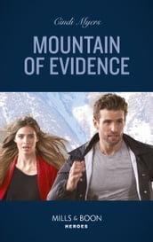 Mountain Of Evidence (Mills & Boon Heroes) (The Ranger Brigade: Rocky Mountain Manhunt, Book 2)