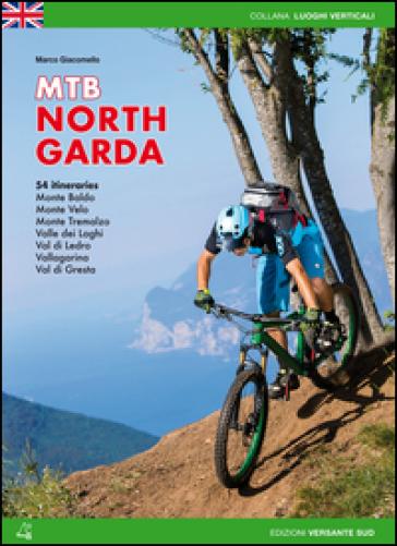 Mountain bike Alto Garda. 54 percorsi Monte Baldo, Monte Velo, Monte Tremalzo, Valle dei Laghi, Val di Ledro, Vallagarina, Val di Gresta. Ediz. inglese - Marco Giacomello pdf epub