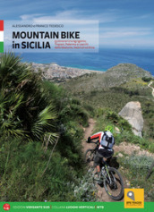 Mountain bike in Sicilia. 69 itinerari nella Sicilia occidentale. Ediz. italiana e tedesca