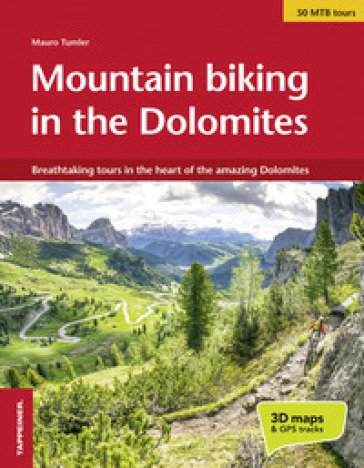 Mountain bike in the Dolomites. Breathtaking tours in the heart of the amazing Dolomites - Mauro Tumler |