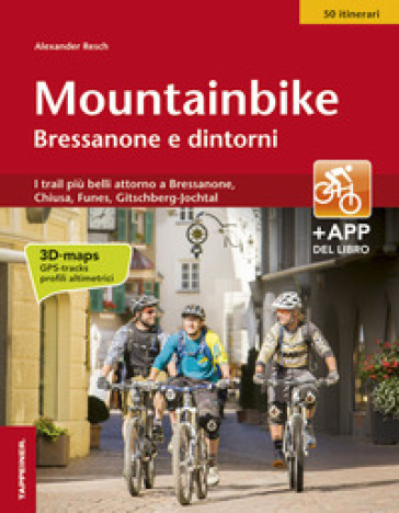 Mountainbike Bressanone e dintorni. I trail più belli attorno a Bressanone, Chiusa, Funes, Gitschberg-Jochtal. Ediz. illustrata - Alexander Resch |