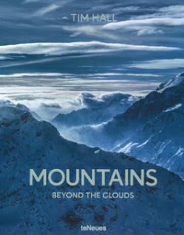 Mountains. Beyond the clouds. Ediz. illustrata - Tim Hall | Ericsfund.org