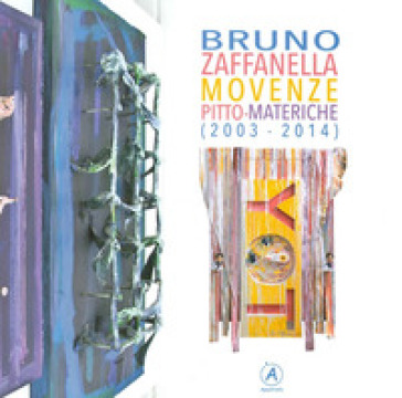 Movenze Pitto-Materiche (2003-2014) - Bruno Zaffanella |