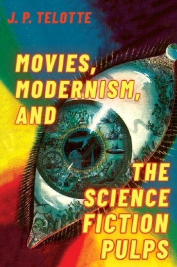 Movies, Modernism, and the Science Fiction Pulps