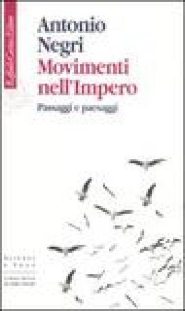 Movimenti nell'impero. Passaggi e paesaggi - Antonio Negri |