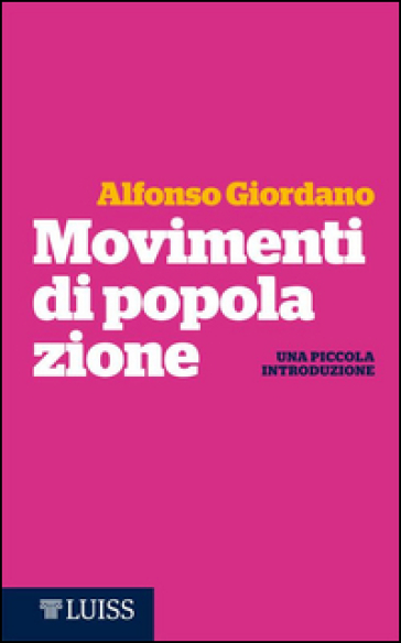 Movimenti di popolazione. Una piccola introduzione - Alfonso Giordano |