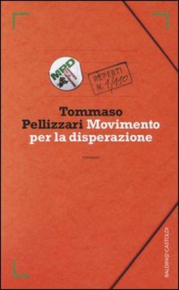 Movimento per la disperazione - Tommaso Pellizzari | Kritjur.org
