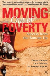Moving Out Of Poverty, Volume 2: Success From The Bottom Up