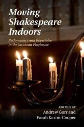 Moving Shakespeare Indoors