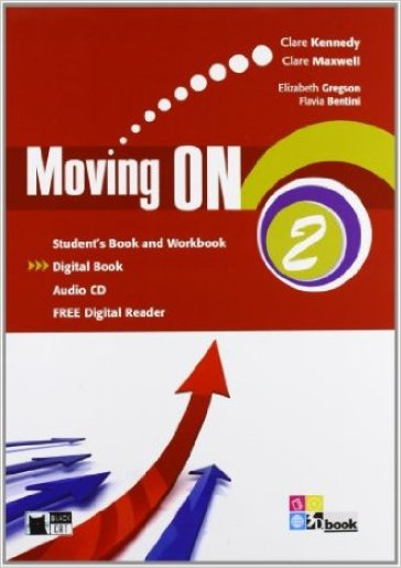 Moving on. Student's book-Workbook. Per le Scuole superiori. Con CD Audio. Con espansione online. 2.
