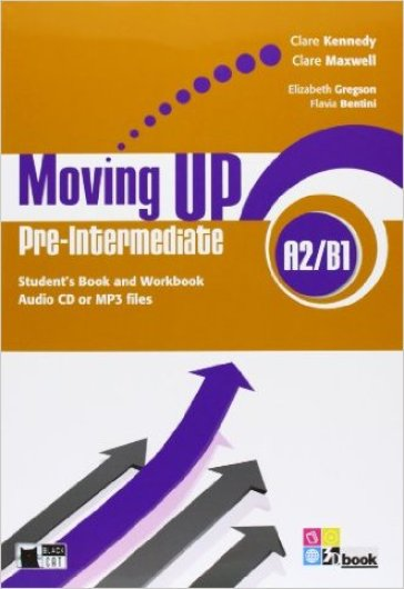 Moving up. Pre-intermediate. Student's book-Workbook. Per le Scuole superiori. Con CD Audio. Con espansione online