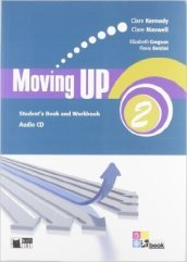 Moving up. Student's book-Workbook. Per le Scuole superiori. Con CD Audio. 2.