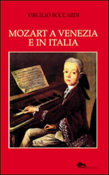 Mozart a Venezia e in Italia - Virgilio Boccardi | Thecosgala.com