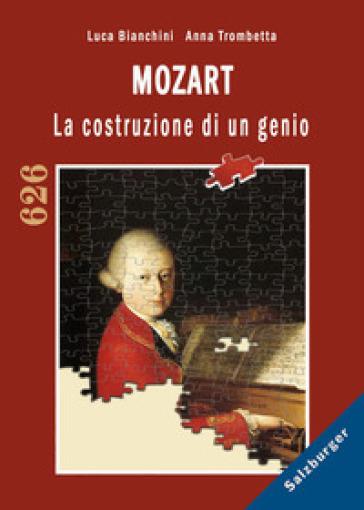 Mozart. La costruzione di un genio - Luca Bianchini | Thecosgala.com