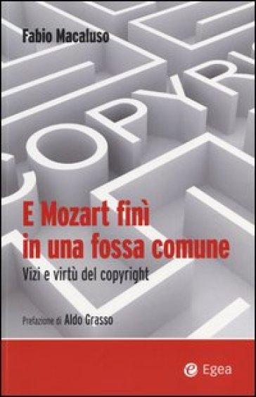 E Mozart finì in una fossa comune. Vizi e virtù del copyright - Fabio Macaluso | Jonathanterrington.com
