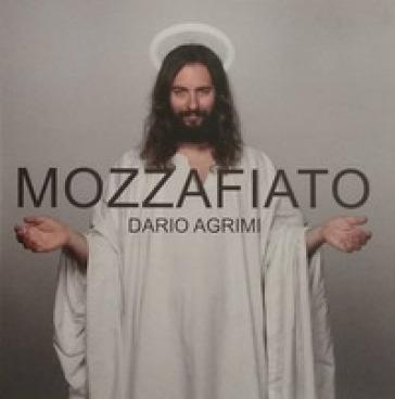 Mozzafiato. Dario Agrimi - Dario Agrimi |
