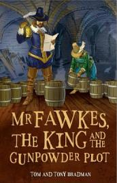 Mr Fawkes, the King and the Gunpowder Plot