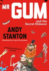 Mr Gum and the Secret Hideout
