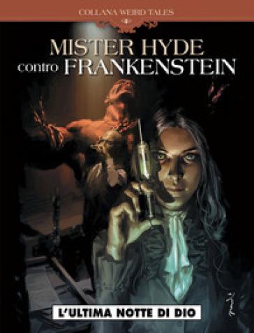 Mr Hyde vs Frankenstein. Weird tales. 2.