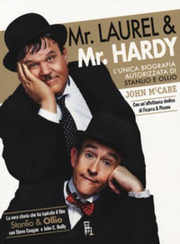Mr Laurel & Mr Hardy. L'unica biografia autorizzata di Stanlio e Ollio - John McCabe | Ericsfund.org