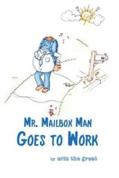 Mr. Mailbox Man Goes to Work