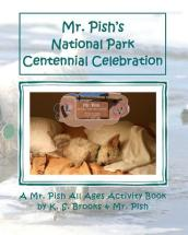 Mr. Pish s National Park Centennial Celebration