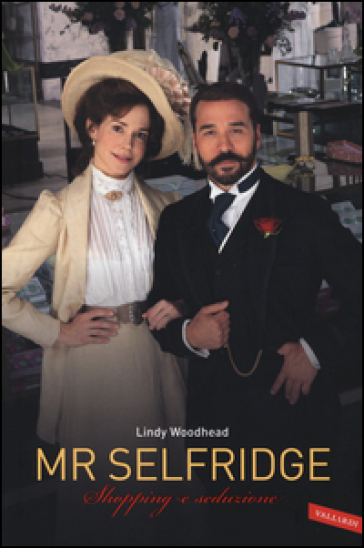 Mr. Selfridge. Shopping e seduzione