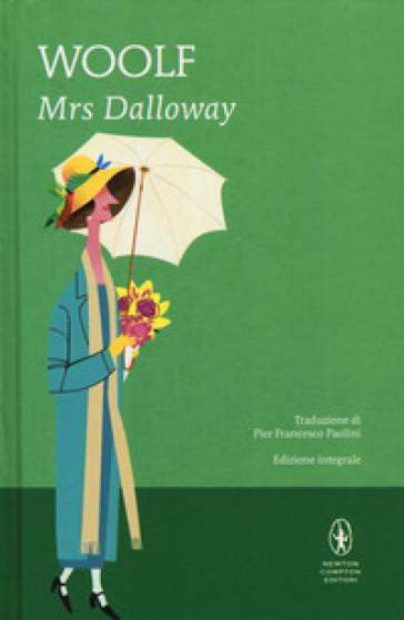 Mrs. Dalloway. Ediz. integrale - Virginia Woolf | Rochesterscifianimecon.com