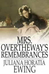 Mrs. Overtheway s Remembrances