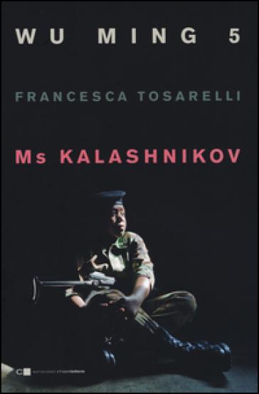 Ms Kalashnikov - Wu Ming 5  