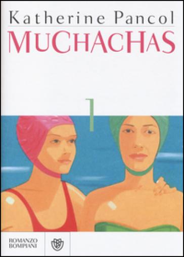 Muchachas. 1. - Katherine Pancol | Kritjur.org