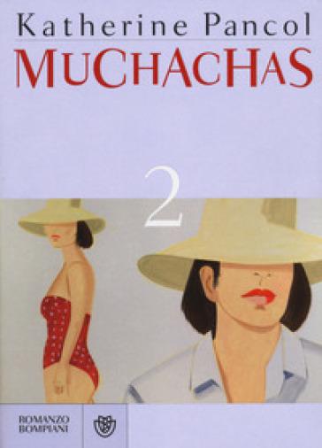 Muchachas. 2. - Katherine Pancol  