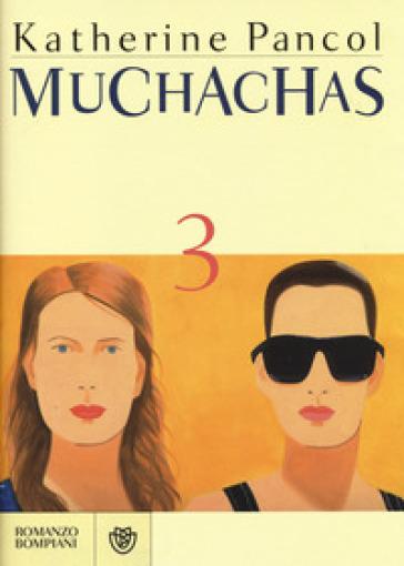 Muchachas. 3. - Katherine Pancol | Kritjur.org