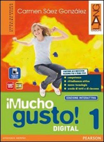 Mucho gusto digital. Ediz. interattiva. Per la Scuola media. Con e-book. Con espansione online. 1. - Carmen Saez Gonzalez pdf epub