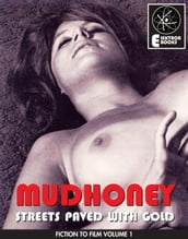 Mudhoney (Streets Paved With Gold)