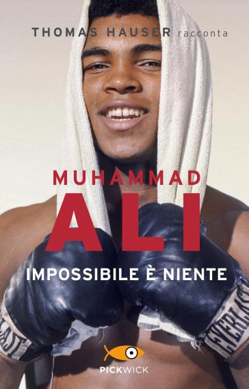 Muhammad Ali. Impossibile è niente - Thomas Hauser | Thecosgala.com